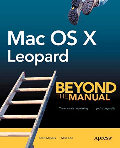 Mac OS X Leopard: Beyond the Manual (Books for Professionals by Professionals) (1590598377) by Mike Lee; Scott Meyers