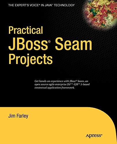 Practical JBoss Seam Projects (Expert's Voice) (1590598636) by Farley, James