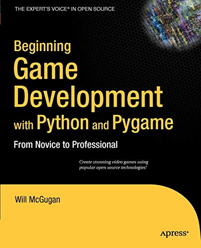 9781590598726: Beginning Game Development with Python and Pygame: From Novice to Professional (Beginning From Novice to Professional)