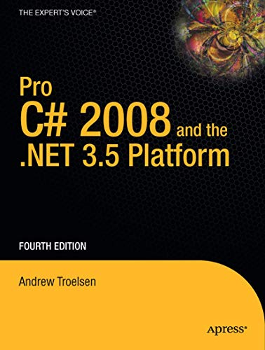 Pro C# 2008 and the .NET 3.5 Platform (Windows.Net) (1590598849) by Andrew Troelsen