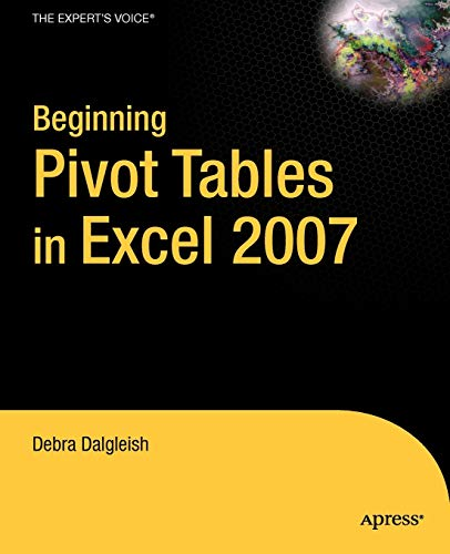 9781590598900: Beginning PivotTables in Excel 2007: From Novice to Professional (Beginning From Novice to Professional)