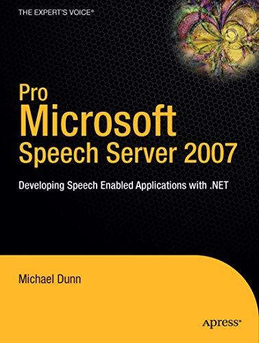 9781590599020: Pro Microsoft Speech Server 2007: Developing Speech Enabled Applications with .NET (Expert's Voice in .NET)