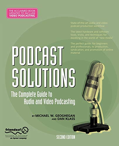 9781590599051: Podcast Solutions: The Complete Guide to Audio and Video Podcasting