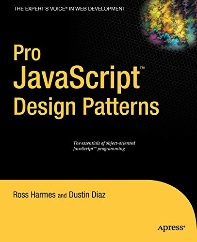 9781590599082: Pro JavaScript Design Patterns: The Essentials of Object-Oriented JavaScript Programming
