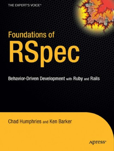 9781590599228: Foundations Of R Spec: Behavior Driven Development With Ruby And Rails (Foundations)