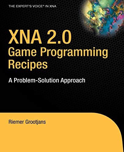 9781590599259: XNA 2.0 Game Programming Recipes: A Problem-Solution Approach (Books for Professionals by Professionals)
