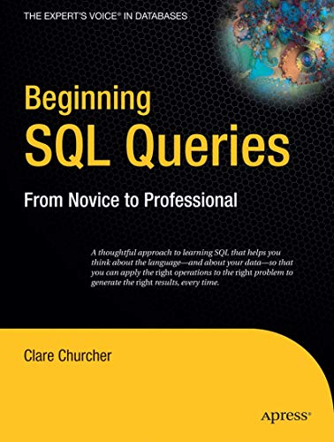 9781590599433: Beginning SQL Queries: From Novice to Professional (Books for Professionals by Professionals)