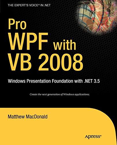 Pro WPF with VB 2008: Windows Presentation Foundation with .NET 3.5: MacDonald, Matthew