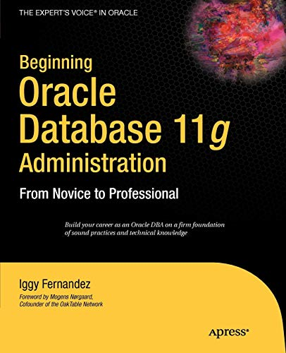 9781590599686: Beginning Oracle Database 11g Administration: From Novice to Professional (Expert's Voice in Oracle)