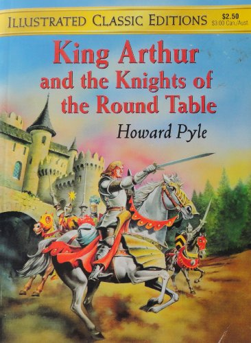 9781590600764: King Arthur and the Knights of the Round Table (Illustrated Classics Editions)