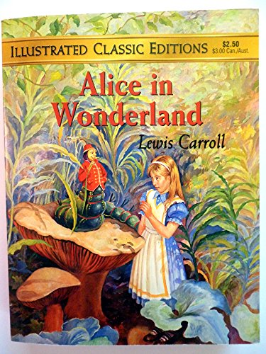 Alice in Wonderland (Illustrated Classic Editions): LEWIS CARROLL