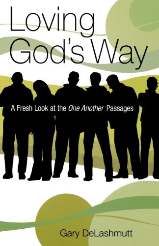 9781590670071: Loving God's Way: A Fresh Look at the One Another Passages