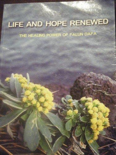 9781590681022: Life and Hope Renewed: The Healing Power of Falun Dafa