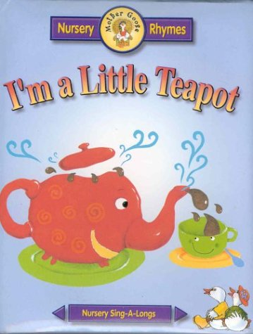 9781590692028: I'm a Little Teapot: And Other Favorites (Mother Goose Board Book Collection)
