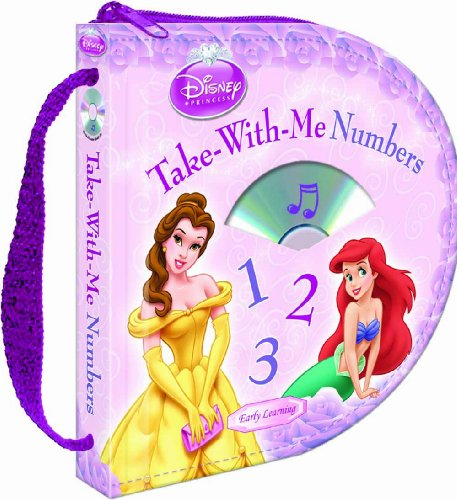 Disney Princess: Take-With-Me Numbers (Zip & Carry book with audio CD) (Disney Early Learning):...