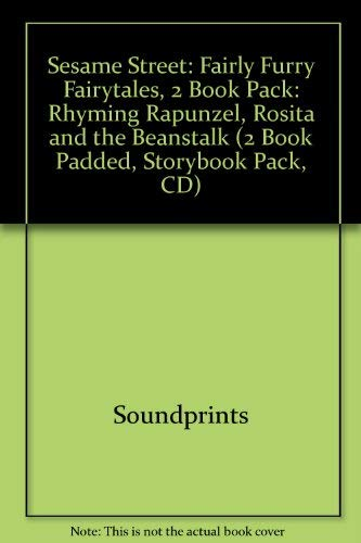 Sesame Street: Fairly Furry Fairytales, 2 Book Pack: Rhyming Rapunzel, Rosita and the Beanstalk (2 Book Padded, Storybook Pack, CD) (1590696247) by Soundprints; Studio Mouse
