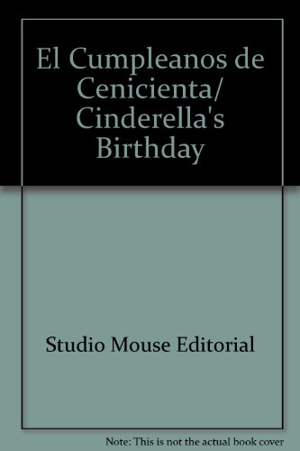 El Cumpleanos de Cenicienta/ Cinderella's Birthday (Spanish Edition): Studio Mouse ...