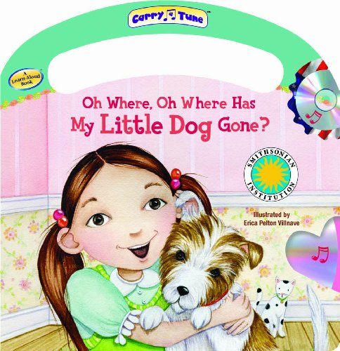 Oh Where, Oh Where Has My Little Dog Gone? An American Favorites (Carry-A-Tune book with audio CD):...