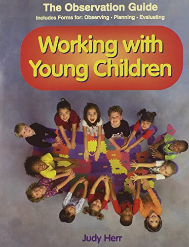 9781590701300: Working With Young Children: The Observation Guide - Includes forms for observing, planning, evaluating