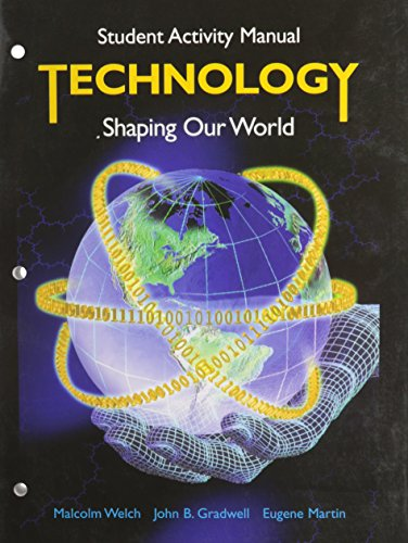 Technology: Shaping Our World: Gradwell, John B.,