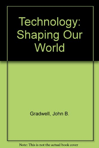 9781590701768: Technology: Shaping Our World