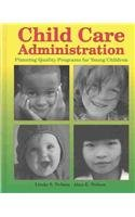 9781590702277: Child Care Administration: Planning Quality Programs for Young Children