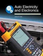 9781590702710: Auto Electricity and Electronics: Principles, Diagnosis, Testing, and Service of All Major Electrical, Electronic, and Computer Control Systems