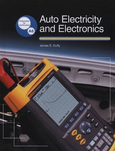 Auto Electricity and Electronics: Principles, Diagnosis, Testing,: Duffy, James E.