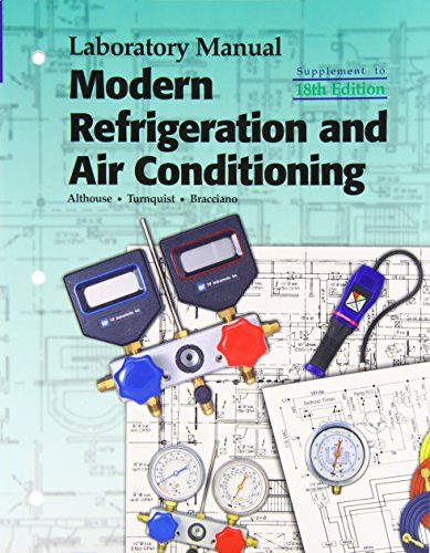 Modern Refrigeration and Air Conditioning (Laboratory Manual): Andrew D. Althouse;