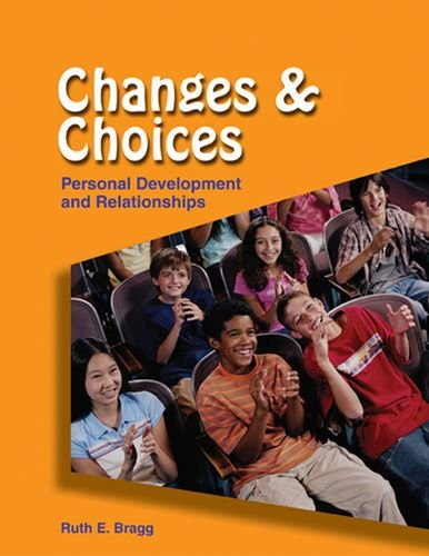 Changes And Choices: Personal Development And Relationships: Bragg Ph. D.,