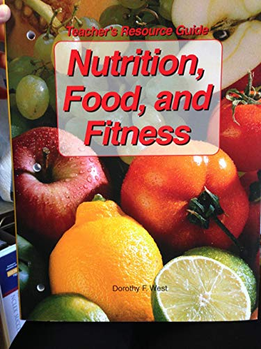 9781590705308: Nutrition, Food, and Fitness Teacher's Resource Guide