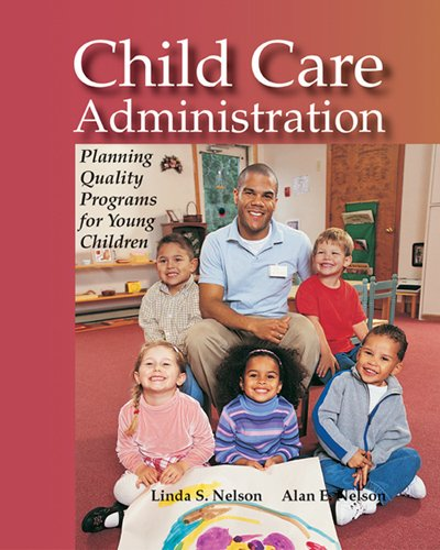9781590706008: Child Care Administration: Planning Quality Programs for Young Children