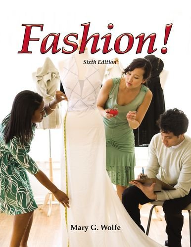 Fashion! 9781590706282 Fashion! is an exciting and colorful text designed for nonlaboratory textiles and clothing courses. This text covers all aspects of the fashion scene.
