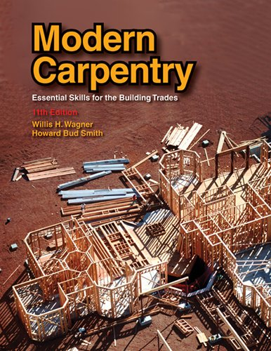 Modern Carpentry: Essential Skills for the Building: Willis H. Wagner;