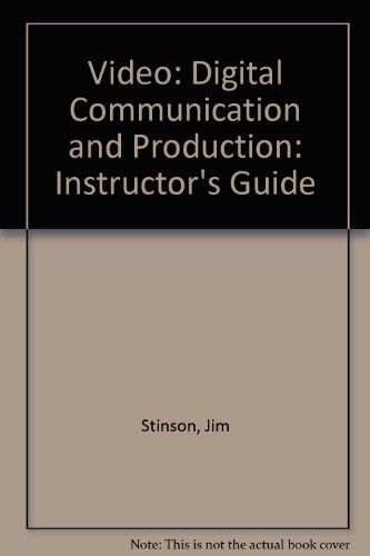 9781590707692: Video: Digital Communication & Production, Instructor's Guide