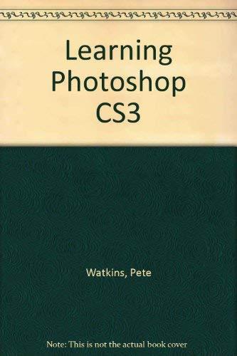 9781590708736: Learning Photoshop CS3
