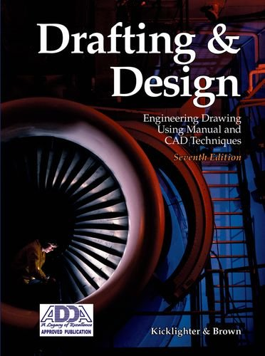 Drafting and Design : Engineering Drawing Using: Clois E. Kicklighter;