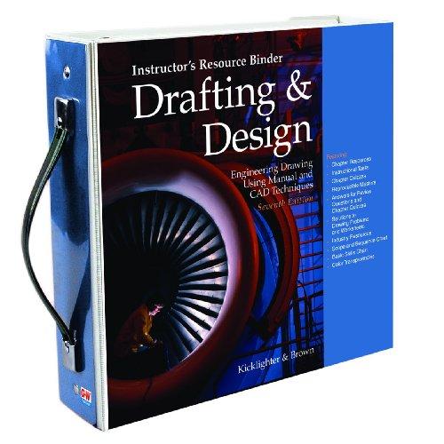 Drafting & Design, Instructor's Resource Binder 7th: Kicklighter, Clois E.;