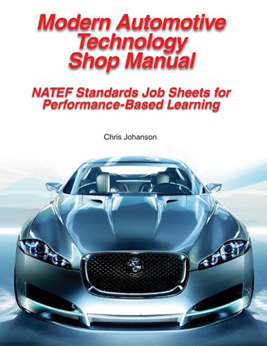 9781590709597: Modern Automotive Technology Shop Manual: Natef Standards Job Sheets for Performance-Based Learning