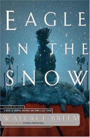 9781590710111: Eagle in the Snow: A Novel of General Maximus and Rome's Last Stand