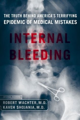 9781590710166: Internal Bleeding: The Truth Behind America's Terrifying Epidemic of Medical Mistakes