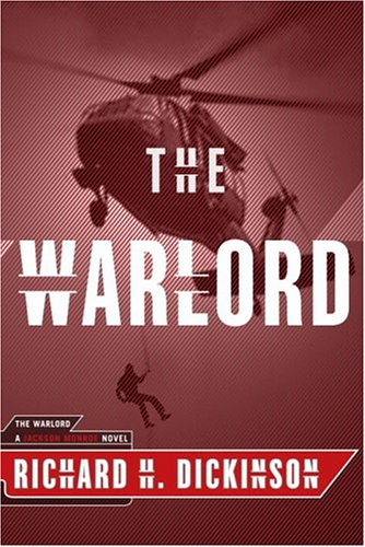 The WarLord: A Jackson Monroe Novel: Dickinson, Richard H.