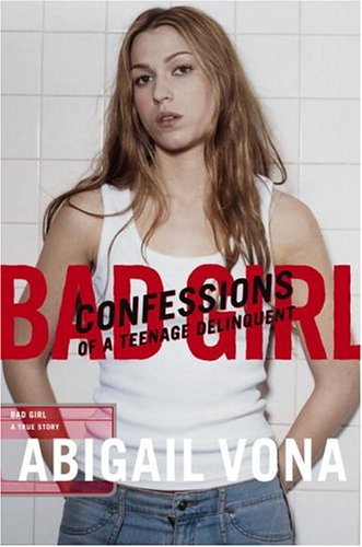 9781590710258: Bad Girl: Confessions of a Teenage Delinquent