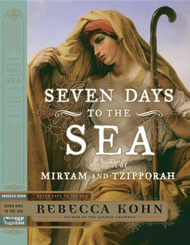9781590710494: Seven Days to the Sea: An Epic Novel of the Exodus