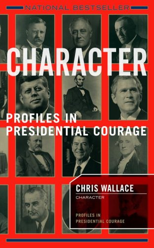 9781590710548: Character: Profiles In Presidential Courage