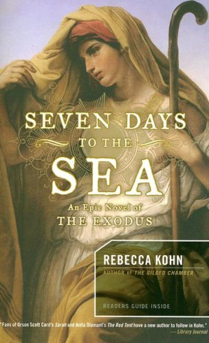 9781590710661: Seven Days to the Sea: An Epic Novel of the Exodus