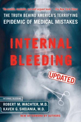 9781590710739: Internal Bleeding: The Truth Behind America's Terrifying Epidemic of Medical Mistakes