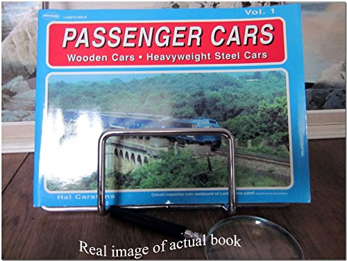 Passenger Cars Volume 1 Pioneer and Wooden Cars Steel Heavyweight Cars: Carstens, Hal. (ed).