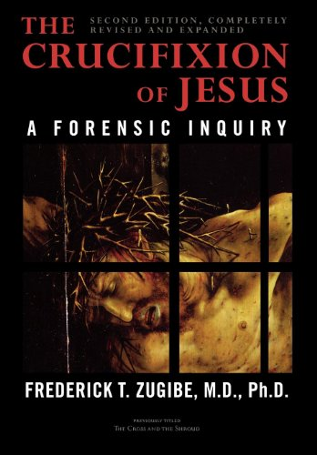 9781590770702: The Crucifixion of Jesus, Completely Revised and Expanded: A Forensic Inquiry