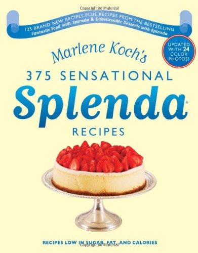 9781590770955: Marlene Koch's Sensational Splenda Recipes: Over 375 Recipes Low in Sugar, Fat, and Calories